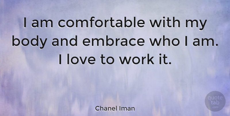 Chanel Iman I Am Comfortable With My Body And Embrace Who I Am I