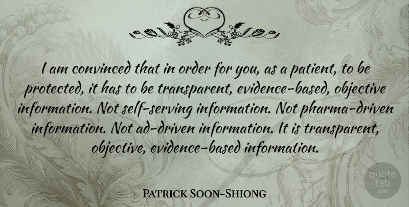 Patrick Soon-Shiong Quote About Convinced: I Am Convinced That In...