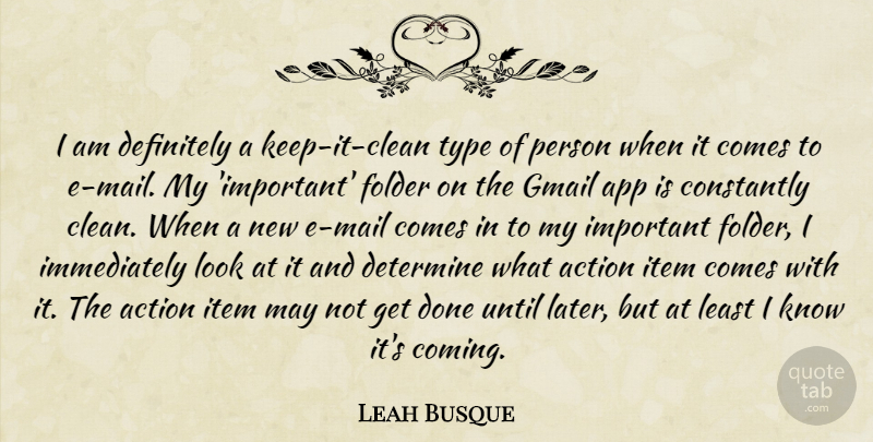 Leah Busque Quote About Constantly, Definitely, Determine, Item, Type: I Am Definitely A Keep...