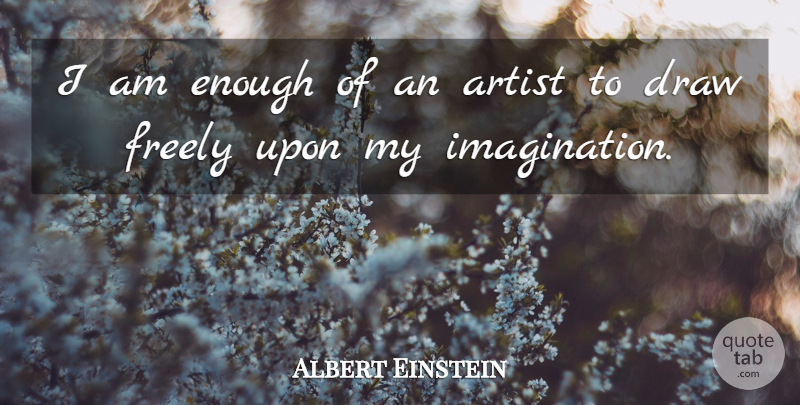 Albert Einstein Quote About Love, Inspirational, Life: I Am Enough Of An...