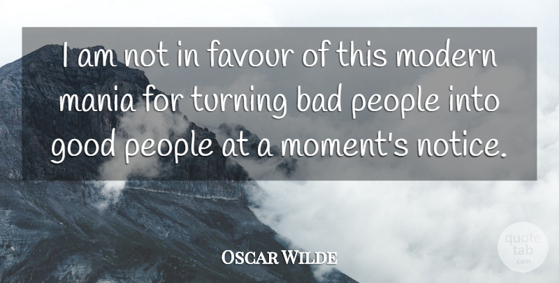 Oscar Wilde Quote About People, Favour, Importance Of Being Earnest: I Am Not In Favour...