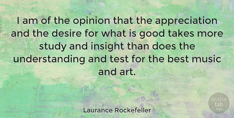 Laurance Rockefeller Quote About Appreciation, Art, Understanding: I Am Of The Opinion...