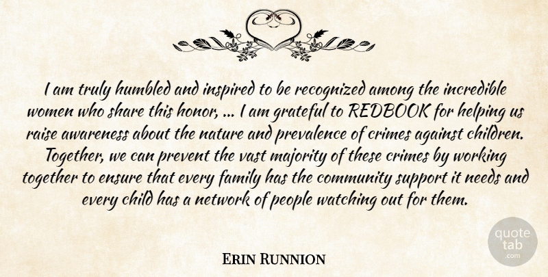 Erin Runnion Quote About Against, Among, Awareness, Child, Community: I Am Truly Humbled And...