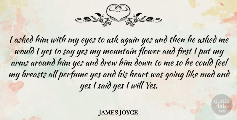 James Joyce I Asked Him With My Eyes To Ask Again Yes And Then He Asked Quotetab He says he is living in london now. quotetab