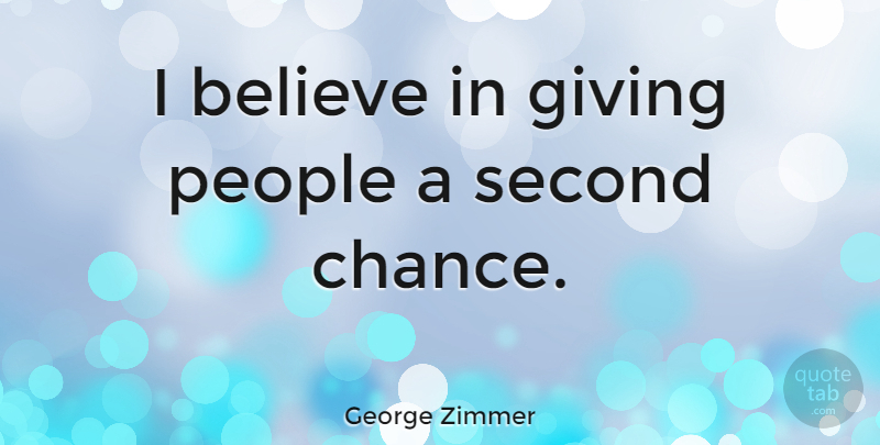 George Zimmer: I believe in giving people a second chance