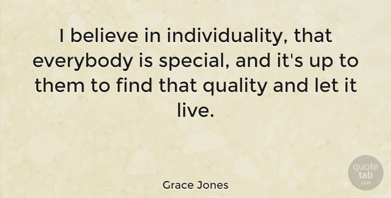 Grace Jones I Believe In Individuality That Everybody Is Special