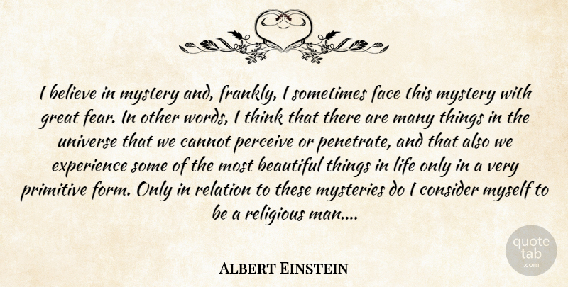 Albert Einstein Quote About Beautiful, Religious, Believe: I Believe In Mystery And...