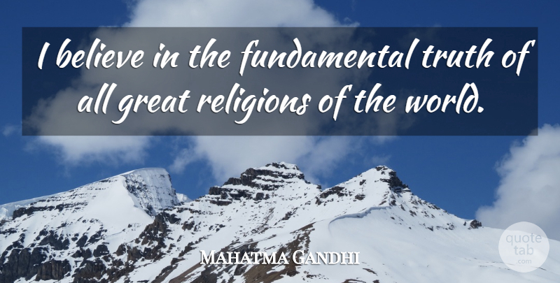 Mahatma Gandhi Quote About Faith, Wise, Spiritual: I Believe In The Fundamental...