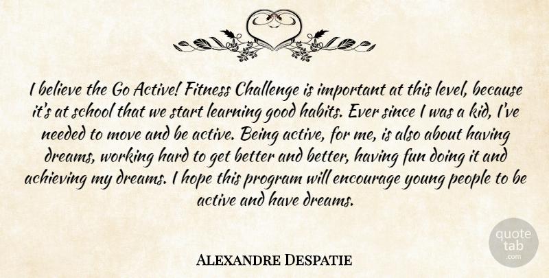 Alexandre Despatie I Believe The Go Active Fitness Challenge Is