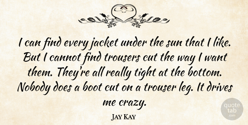 Jay Kay I Can Find Every Jacket Under The Sun That I Like But I