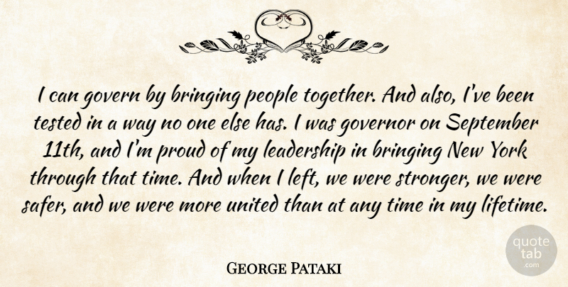 George Pataki Quote About Bringing, Govern, Governor, Leadership, People: I Can Govern By Bringing...