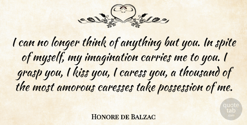 Honore de Balzac Quote About Love, Kissing, Thinking: I Can No Longer Think...