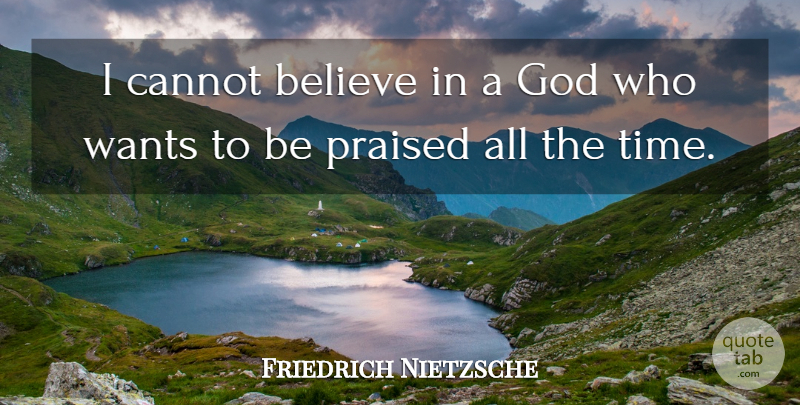 Friedrich Nietzsche Quote About Inspirational, Life, Atheist: I Cannot Believe In A...