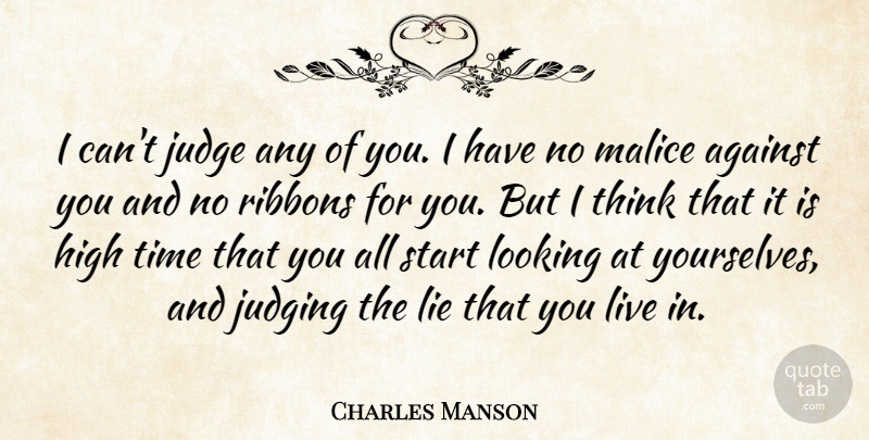 Charles Manson Quote About Lying, Thinking, Judging: I Cant Judge Any Of...