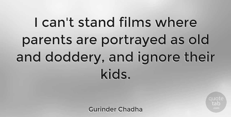 Gurinder Chadha Quote About Films, Portrayed: I Cant Stand Films Where...