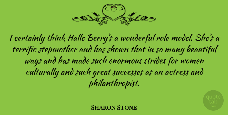 Sharon Stone Quote About Actress, Certainly, Enormous, Great, Role: I Certainly Think Halle Berrys...
