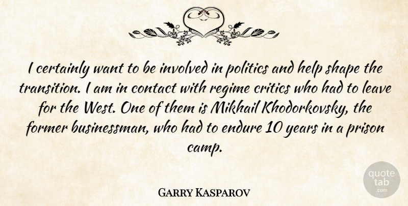Garry Kasparov Quote About Years, Transition, Shapes: I Certainly Want To Be...