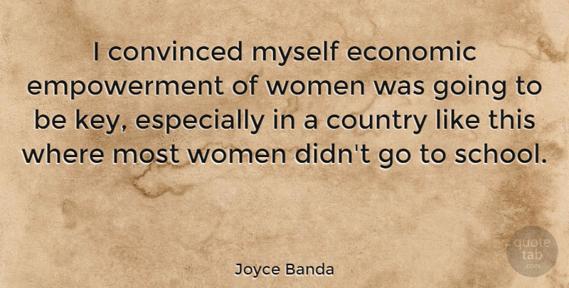 Joyce Banda Quote About Convinced, Country, Women: I Convinced Myself Economic Empowerment...