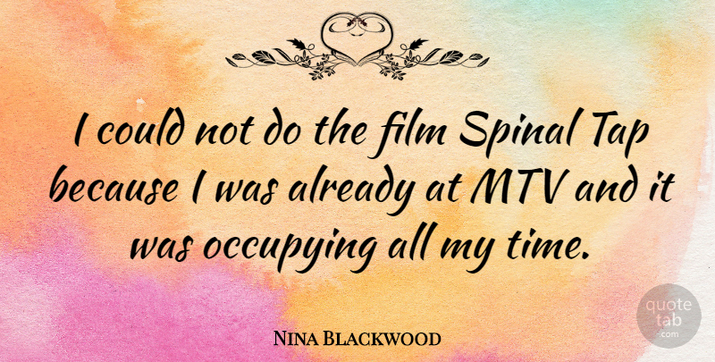 Nina Blackwood Quote About Mtv, Spinal Tap, Film: I Could Not Do The...