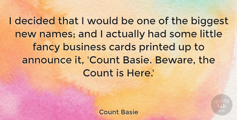 Count Basie Quote About Names, Cards, Littles: I Decided That I Would...