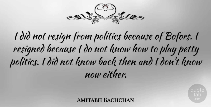 Amitabh Bachchan I Did Not Resign From Politics Because Of Bofors