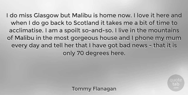 Tommy Flanagan I Do Miss Glasgow But Malibu Is Home Now I Love It
