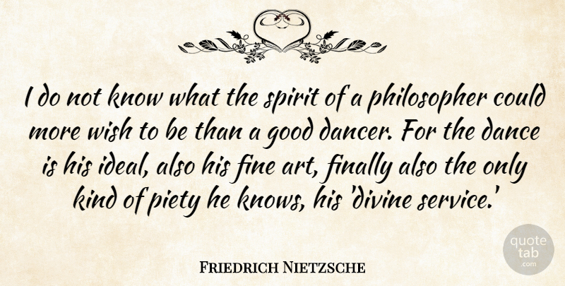 Friedrich Nietzsche Quote About Inspirational, Dance, Art: I Do Not Know What...