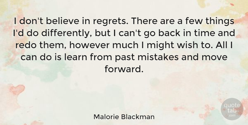 Malorie Blackman Quote About Believe, Few, However, Learn, Might: I Dont Believe In Regrets...