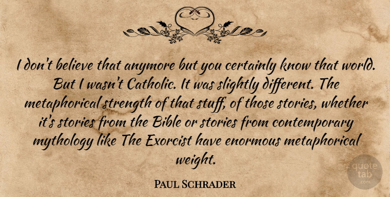 Paul Schrader I Dont Believe That Anymore But You Certainly Know