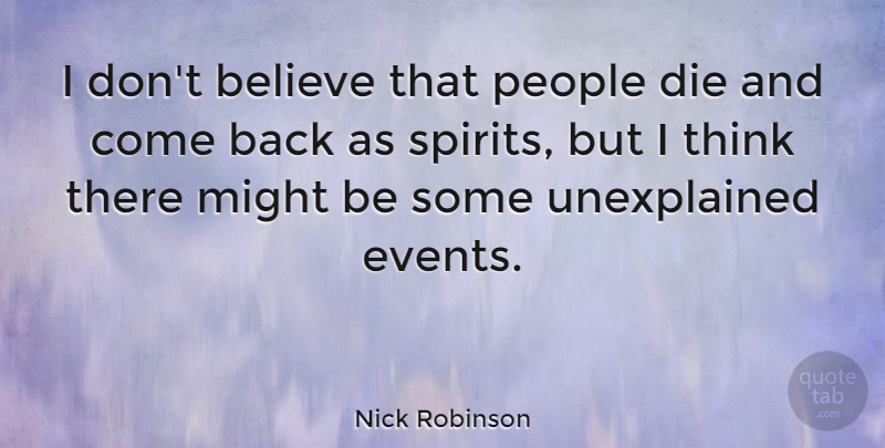 Nick Robinson Quote About Believe, People: I Dont Believe That People...