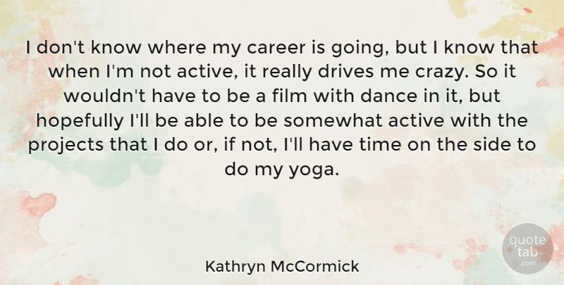 Kathryn Mccormick I Dont Know Where My Career Is Going But I Know