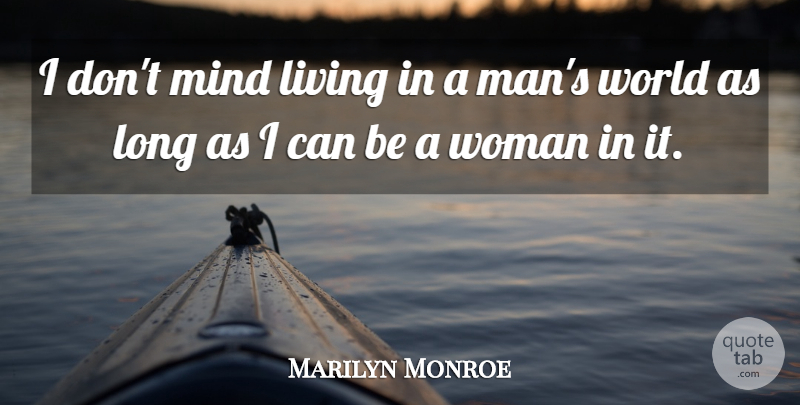 Marilyn Monroe Quote About Love, Life, Inspiring: I Dont Mind Living In...