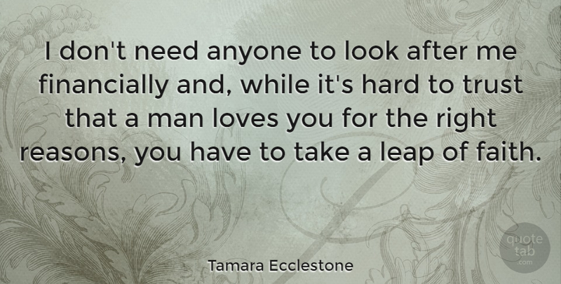 Tamara Ecclestone Quote About Love You, Men, Looks: I Dont Need Anyone To...