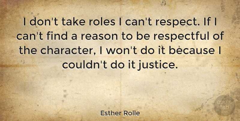 Esther Rolle Quote About Reason, Respect, Respectful, Roles: I Dont Take Roles I...