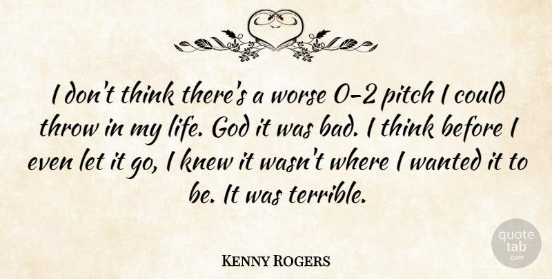 Kenny Rogers I Dont Think Theres A Worse 0 2 Pitch I Could Throw In