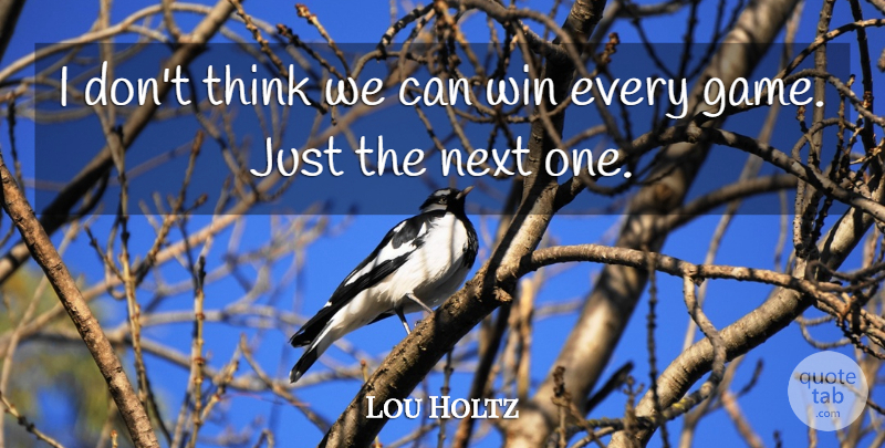 Lou Holtz Quote About Sports, Winning, Thinking: I Dont Think We Can...