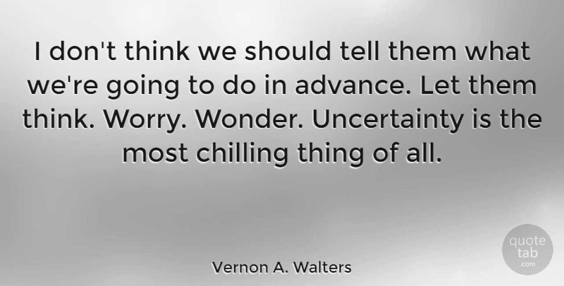 Vernon A. Walters Quote About American Soldier: I Dont Think We Should...