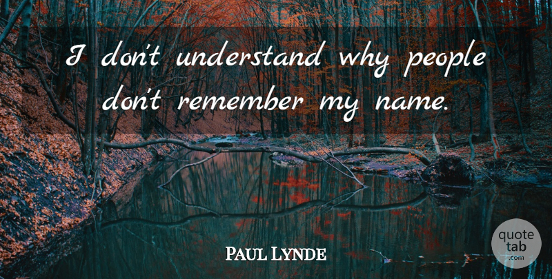 Paul Lynde I Dont Understand Why People Dont Remember My Name