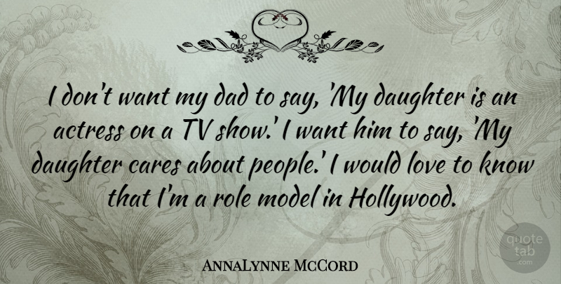 AnnaLynne McCord Quote About Daughter, Mother, Dad: I Dont Want My Dad...