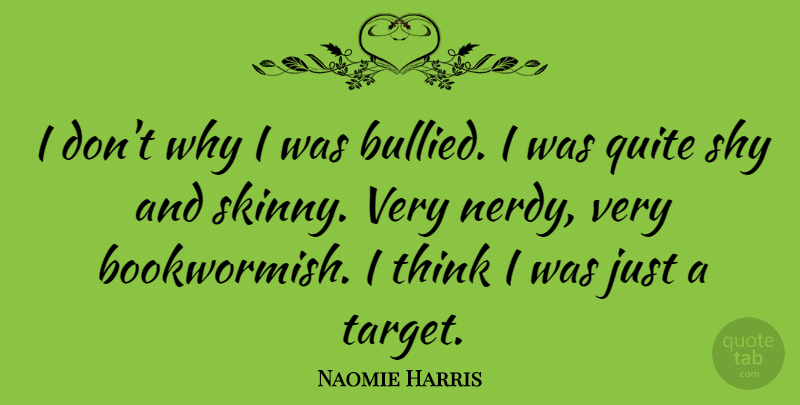 Naomie Harris Quote About Thinking, Target, Skinny: I Dont Why I Was...
