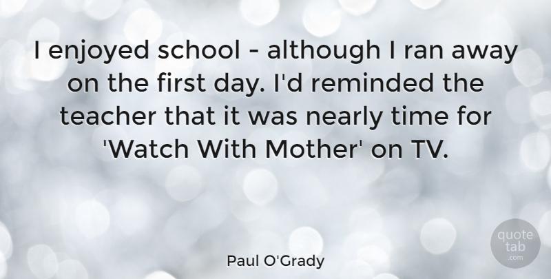 Paul O'Grady: I enjoyed school - although I ran away on the