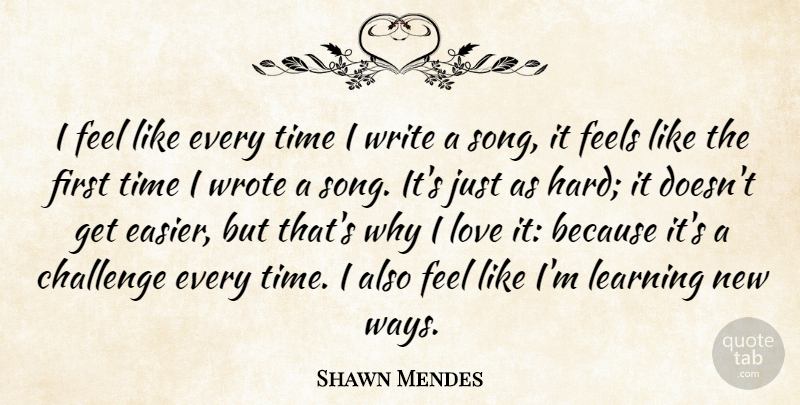 Shawn Mendes: I Feel Like Every Time I Write A Song, It