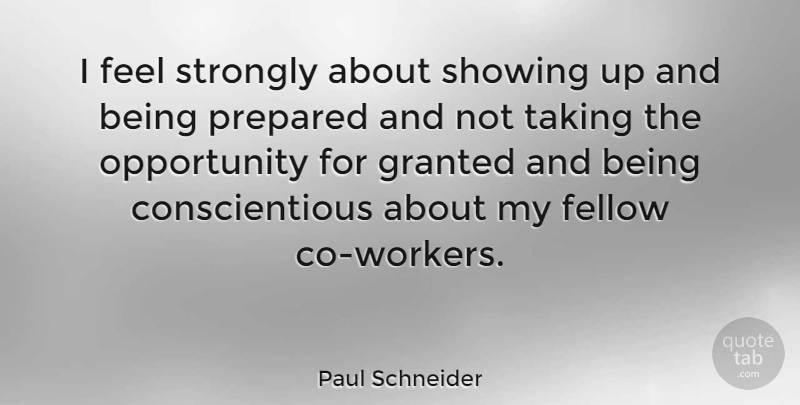 Paul Schneider I Feel Strongly About Showing Up And Being Prepared