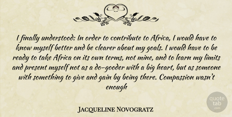 Jacqueline Novogratz I Finally Understood In Order To Contribute