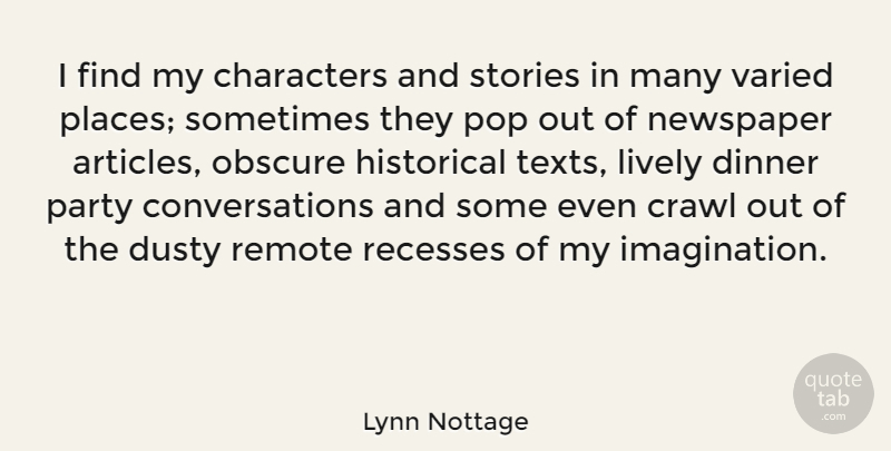 Lynn Nottage Quote About Characters, Crawl, Dusty, Historical, Lively: I Find My Characters And...