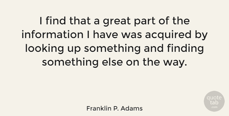 Franklin P Adams I Find That A Great Part Of The Information I