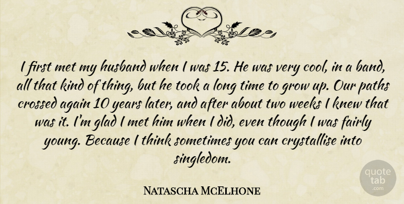 Natascha McElhone Quote About Growing Up, Husband, Thinking: I First Met My Husband...