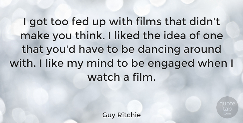 Fed Up With Movies Like Fed Up >> Guy Ritchie I Got Too Fed Up With Films That Didn T Make