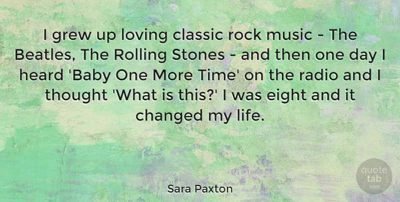Sara Paxton Quote About Changed, Classic, Eight, Grew, Heard: I Grew Up Loving Classic...