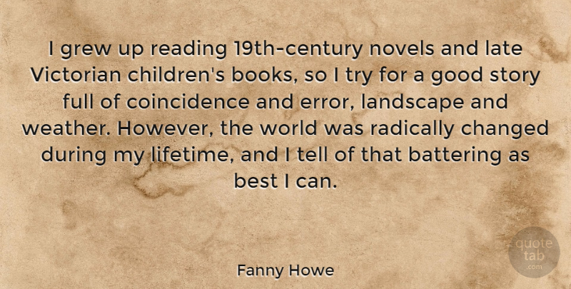 Fanny Howe Quote About Best, Changed, Full, Good, Grew: I Grew Up Reading 19th...